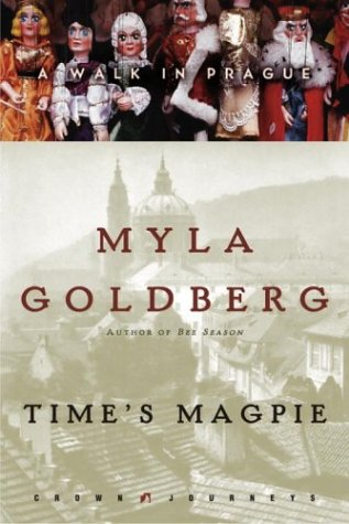 Time's Magpie: A Walk in Prague 9781400046041