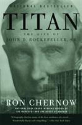 Titan: The Life of John D. Rockefeller, Sr. 9781400077304