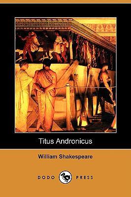 Titus Andronicus (Dodo Press) 9781409952558