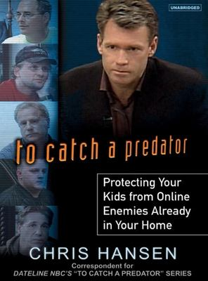 To Catch a Predator: Protecting Your Kids from Online Enemies Already in Your Home