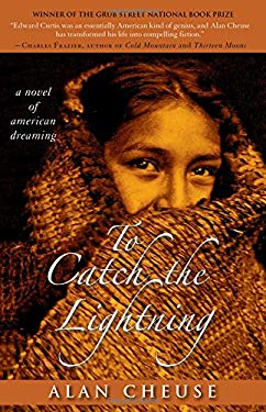 To Catch the Lightning: A Novel of American Dreaming 9781402221125