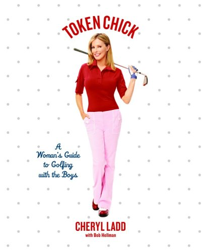Token Chick: A Woman's Guide to Golfing with the Boys 9781401359973