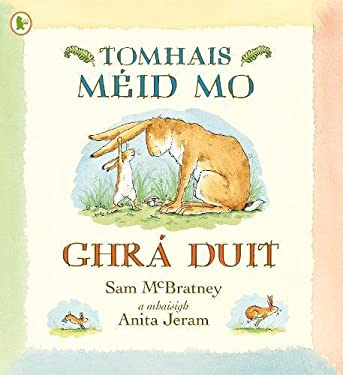 Tomhais Meid Mo Ghra Duit (Guess How Much I Love You) - Walker Eireann 9781406341089