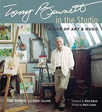 Tony Bennett in the Studio: A Life of Art & Music 9781402747670