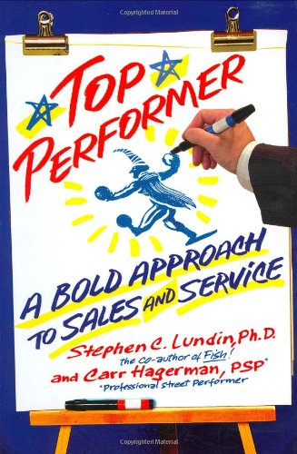 Top Performer: A Bold Approach to Sales and Service 9781401301798