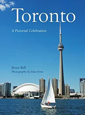 Toronto: A Pictorial Celebration 9781402723896