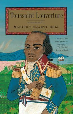 Toussaint Louverture: A Biography 9781400079353