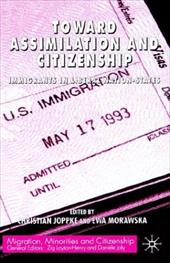 Toward Assimilation and Citizenship: Immigrants in Liberal Nation-States