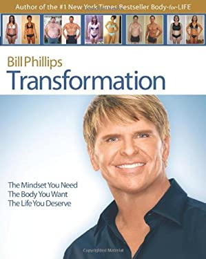Transformation: The Mindset You Need. the Body You Want. the Life You Deserve 9781401911768