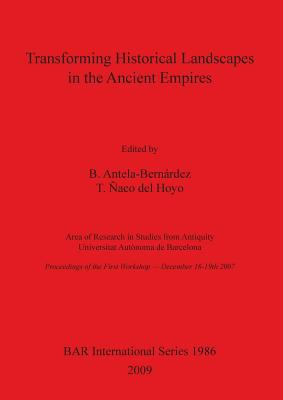 Transforming Historical Landscapes in the Ancient Empires