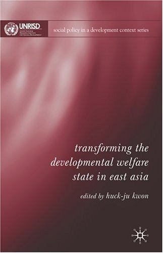 Transforming the Developmental Welfare State in East Asia 9781403941664