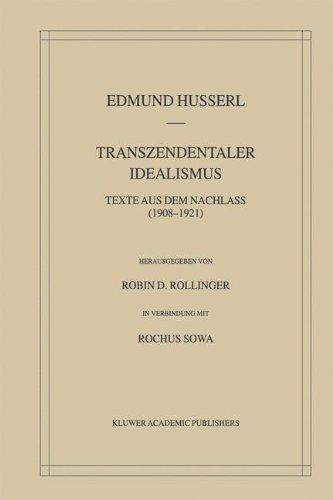 Transzendentaler Idealismus. Texte Aus Dem Nachlass (1908-1921) 9781402018169