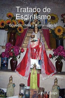 Tratado de Espiritismo. Bveda, Misa y Comunicacin. 9781409205753