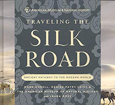 Traveling the Silk Road: Ancient Pathway to the Modern World 9781402781377