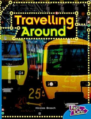 Travelling Around Fast Lane Blue Non-Fiction 9781408500828