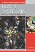 Travis Pastrana: Motocross Superstar 9781404200715