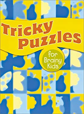 Tricky Puzzles for Brainy Kids 9781402705496