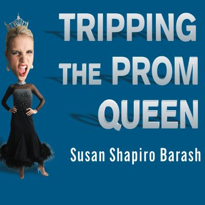 Tripping the Prom Queen: The Truth about Women and Rivalry 9781400152001