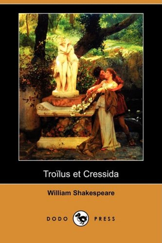 Troilus Et Cressida (Dodo Press) 9781409952565