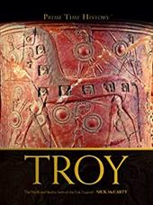 Troy: The Myth and Reality Behind the Epic Legend 6078039