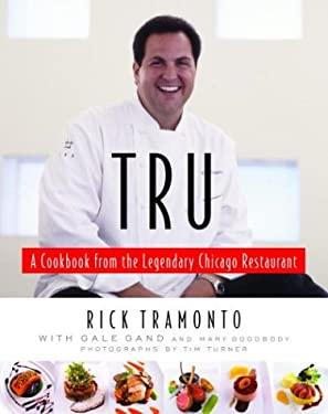 Tru: A Cookbook from the Legendary Chicago Restaurant 9781400060610