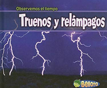 Truenos y Relampagos = Thunder and Lightning 9781403486547
