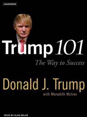 Trump 101: The Way to Success 9781400153107
