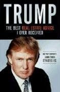 Trump: The Best Real Estate Advice I Ever Received: 100 Top Experts Share Their Strategies 9781401602550