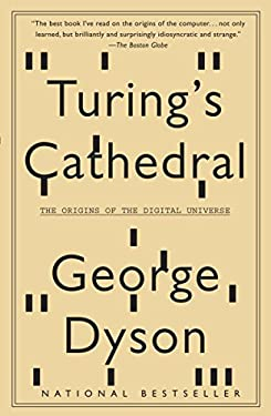 Turing's Cathedral: The Origins of the Digital Universe 9781400075997
