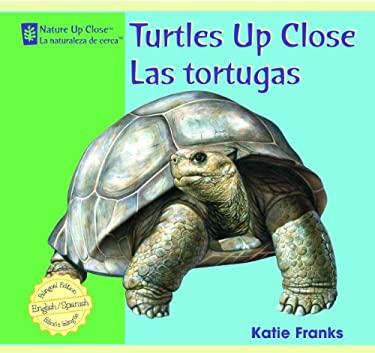 Turtles Up Close/Las Tortugas 9781404276819