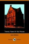 Twenty Years at Hull House 9781406504927