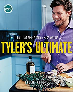 Tyler's Ultimate: Brilliant Simple Food to Make Any Time 9781400052387