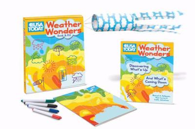 USA Today Weather Wonders Book & Kit [With USA Today Weather Wonders, 80-Page Book and 1 Blue & White Cloud Patterned Nylon Windsock and 9781402765339