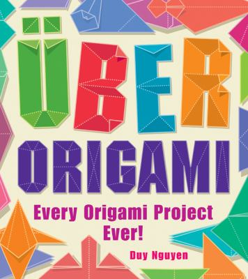 Uber Origami : Every Origami Project Ever!