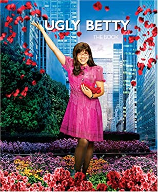 Ugly Betty: The Book 9781401322724