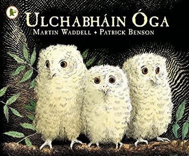 Ulchabhain Oga (Owl Babies) - Walker Eireann 9781406341126