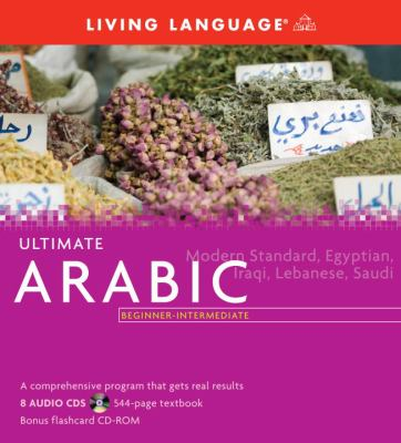 Ultimate Arabic Beginner-Intermediate (Book and CD Set): Includes Comprehensive Coursebook, 8 Audio CDs, and CD-ROM with Flashcards [With CD] 9781400009763