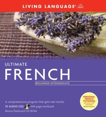Ultimate French Beginner-Intermediate (Book and CD Set): Includes Comprehensive Coursebook, 10 Audio CDs, and CD-ROM with Flashcards [With CD] 9781400009626