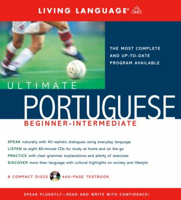 Ultimate Portuguese Beginner-Intermediate (Book and CD Set): Includes Comprehensive Coursebook and 8 Audio CDs 9781400021154