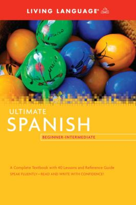 Ultimate Spanish Beginner-Intermediate (Coursebook) 9781400009619