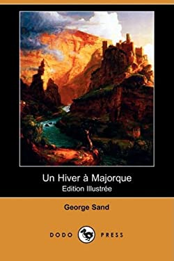Un Hiver a Majorque (Edition Illustree) (Dodo Press) 9781409920977