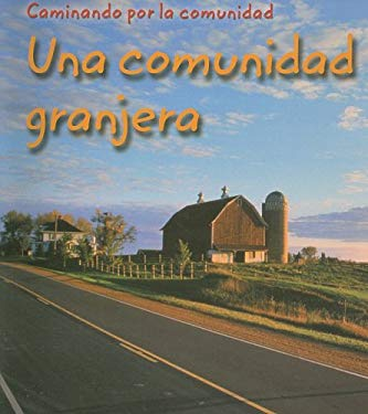 Una Comunidad Granjera = Farm Community 9781403462398