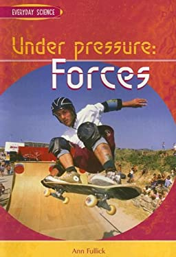 Under Pressure: Forces 9781403464248