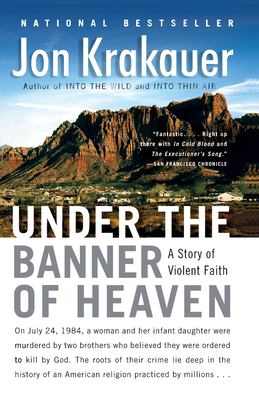 Under the Banner of Heaven: A Story of Violent Faith 9781400032808