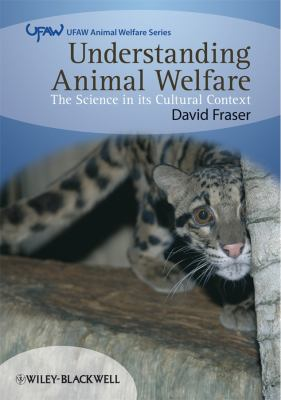 Understanding Animal Welfare: The Science in Its Cultural Context 9781405136952