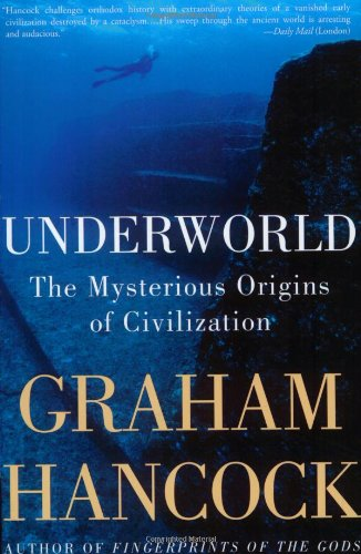 Underworld: The Mysterious Origins of Civilization 9781400049516