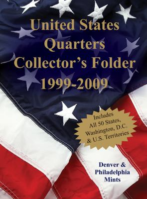 United States Quarters Collector's Folder 1999-2009: Denver & Philadelphia Mints 9781402770593
