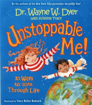 Unstoppable Me!: 10 Ways to Soar Through Life 9781401911867