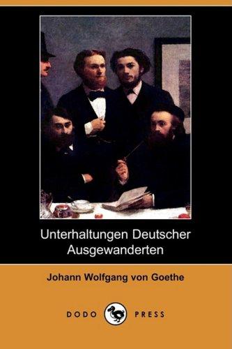 Unterhaltungen Deutscher Ausgewanderten (Dodo Press) 9781409927563