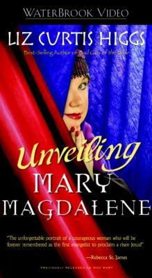 Unveiling Mary Magdalene 9781400070886